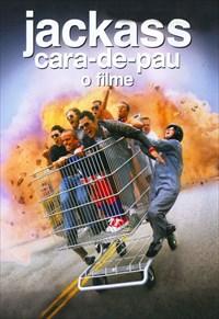 Jackass - Cara-de-Pau - O Filme