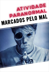 Atividade Paranormal - Marcados pelo Mal