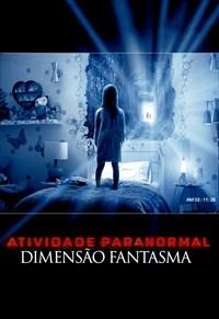 Atividade Paranormal - Dimensão Fantasma