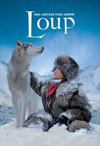Loup - Uma Amizade Para Sempre
