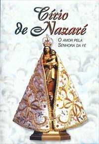 Círio de Nazaré - O Amor pela Senhora da Fé
