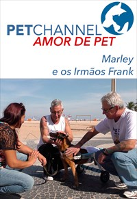 Amor de Pet- Marley e os Irmãos Frank