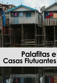 Habitar - Palafitas e Casas Flutuantes