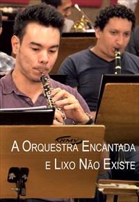 Estilhaços - A Orquestra Encantada e Lixo Não Existe