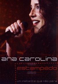 Ana Carolina - Estampado - Um Instante Que Não Pára