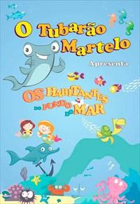 Tubarão Martelo - Os Habitantes do Fundo do Mar