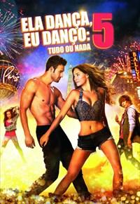 Ela Dança, Eu Danço 5 - Tudo ou Nada