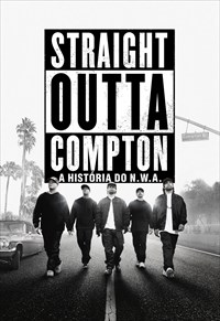 Straight Outta Compton - A História do N.W.A