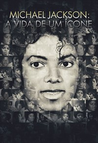 Michael Jackson - A Vida de um Ícone