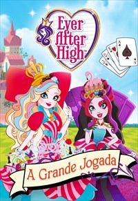 Ever After High - A Grande Jogada