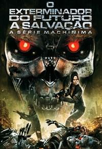 Exterminador do Futuro- A Salvação - Serie Machinima - 1ª Temp.