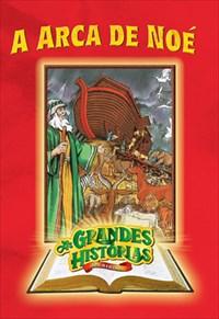 As Grandes Histórias da Bíblia: Arca de Noé