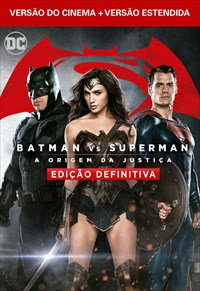 Ed. Definitiva - Batman vs Superman - A Origem da Justiça (Versão Cinema + Versão Estendida)