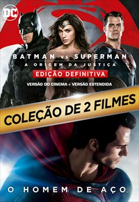 Coleção Batman vs Superman - A Origem da Justiça (Versão Cinema + Estendida + O Homem de Aço)