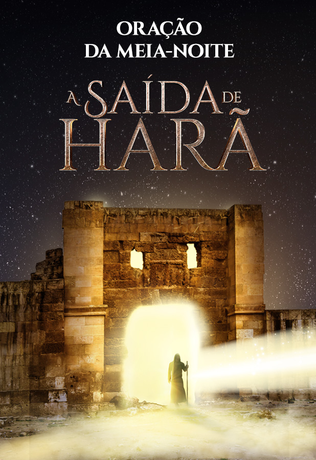 Oração da meia-noite - A saída de Harã